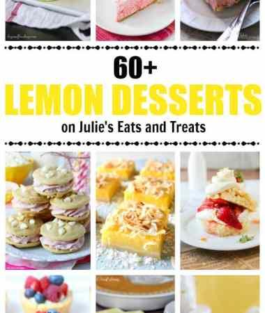 60+ Lemon Dessert Recipes!