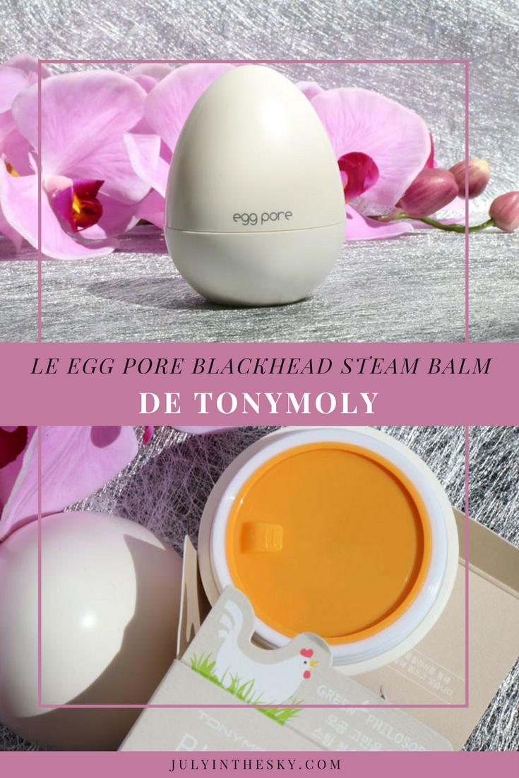 blog beauté egg pore blackhead steam balm tony moly avis test