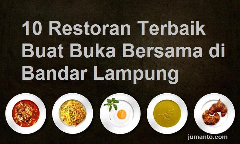 10 Restoran Enak Buat Tempat Buka Bersama Di Bandar Lampung