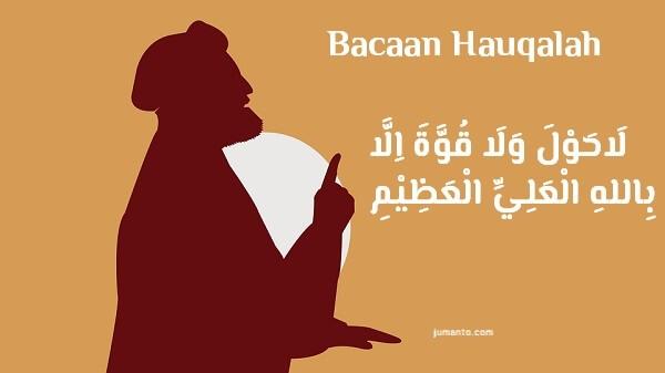 la haula wala quwwata illa billah disebut juga dengan bacaan hauqalah