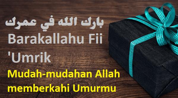 tulisan arab barokallahu fii 'umrik dan artinya