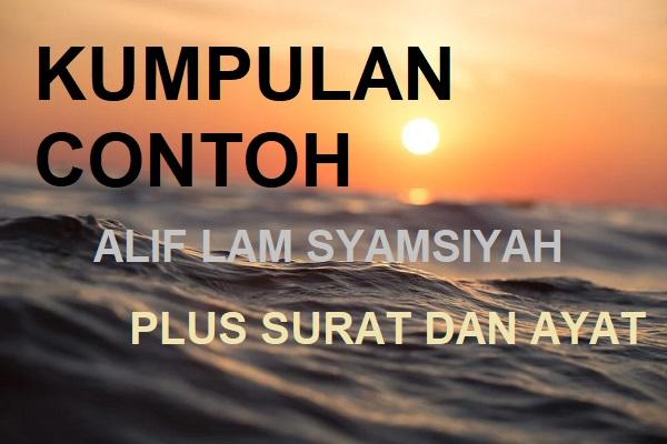 Contoh Alif Lam Syamsiah Beserta Surat Dan Ayatnya Lengkap