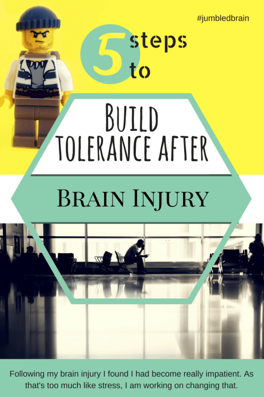 My blog on living with brain injury: Tips to build tolerance and beat the impatient urges.