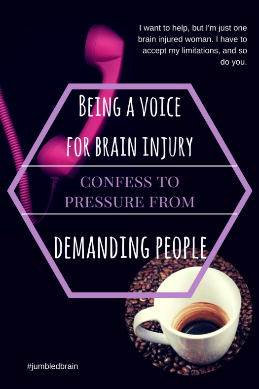 My blog on living with brain injury: I speak out for brain injury survivors, but sometimes I can't meet everyone's expectations.