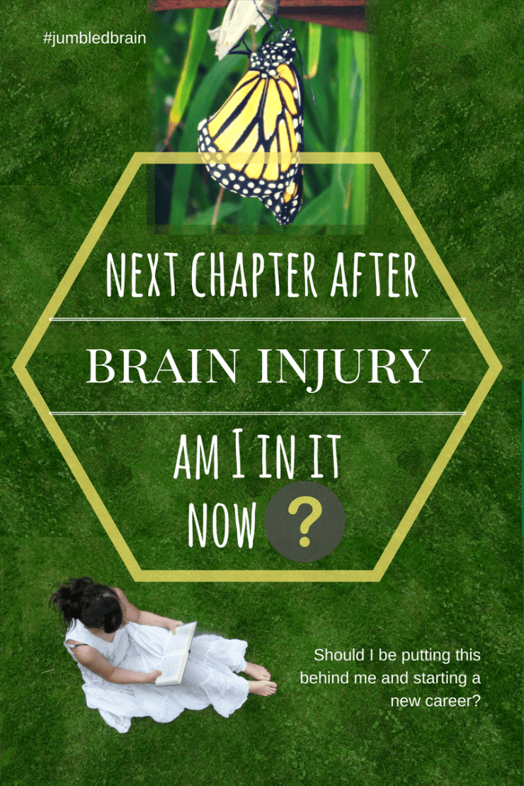 My blog on living with brn injury: When do you know you are ready to move on?