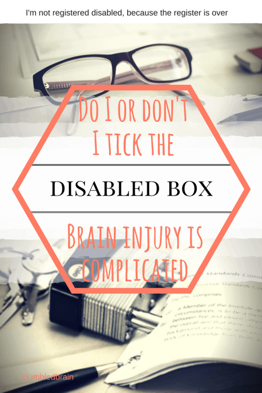My blog on living with brain injury: Do I tick the disabled box?