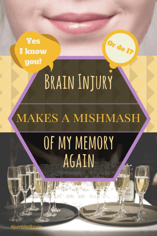 Do I know that person or not? My memory is a mishmash thanks to my brain injury, so I can't remember properly.