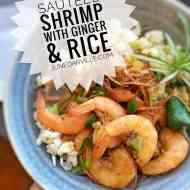 Easy Sauteed Shrimp with Ginger & Rice