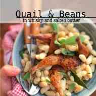 Best Quail and Beans in Butter & Whisky