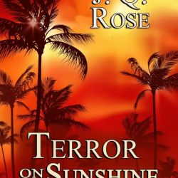 Terror on Sunshine Boulevard by J.Q. Rose Releasing Friday Dec. 15th!