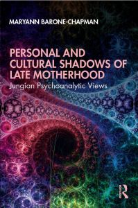 Book Cover: PERSONAL AND CULTURAL SHADOWS OF LATE MOTHERHOOD