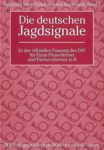 Handbuch der Jagdmusik, Bd.1, Die deutschen Jagdsignale