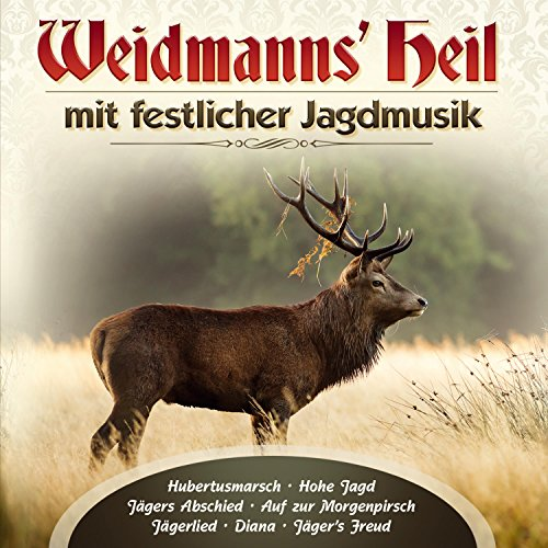 Weidmanns' Heil mit festlicher Jagdmusik