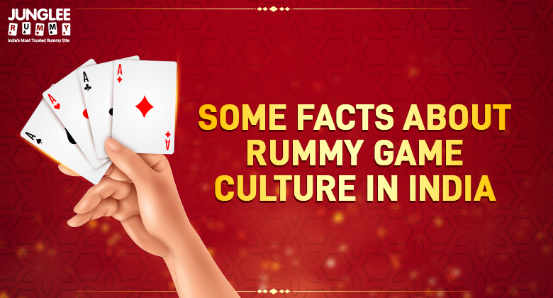Some Facts about Rummy Game Culture in India