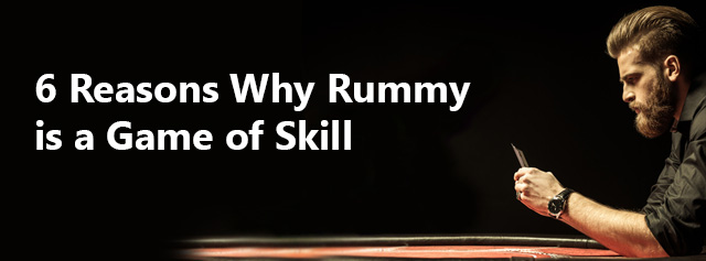 6 Reasons why rummy is a game of skill