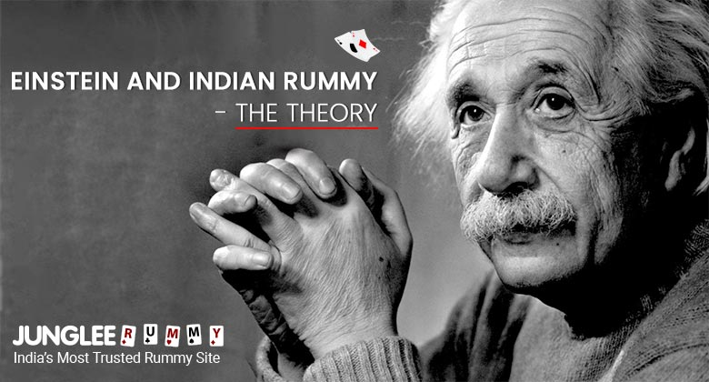 Einstein and Indian Rummy: The Theory