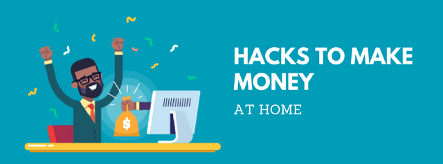 Hacks to make money at home