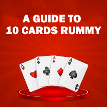 Guide to 10 cards rummy