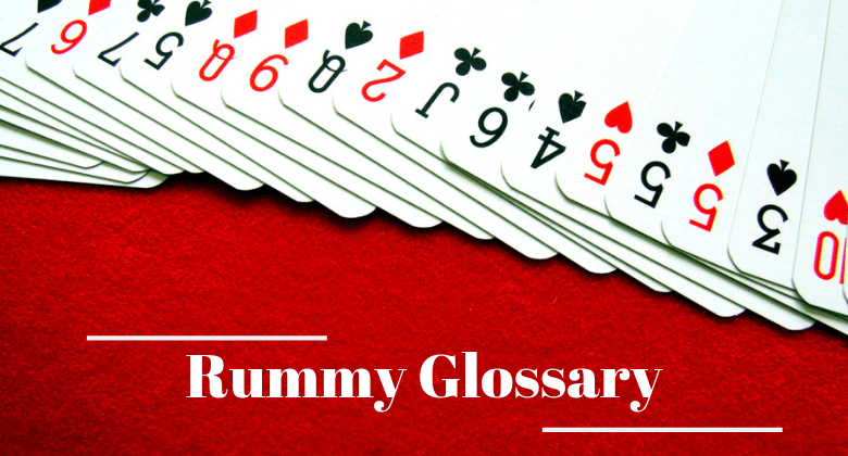 Rummy Glossary for Newbies