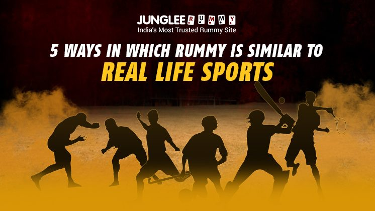 Rummy Is Similar to Real-life Sports