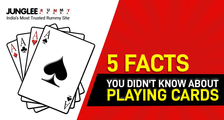 5 Facts You Didn't Know About Playing Cards
