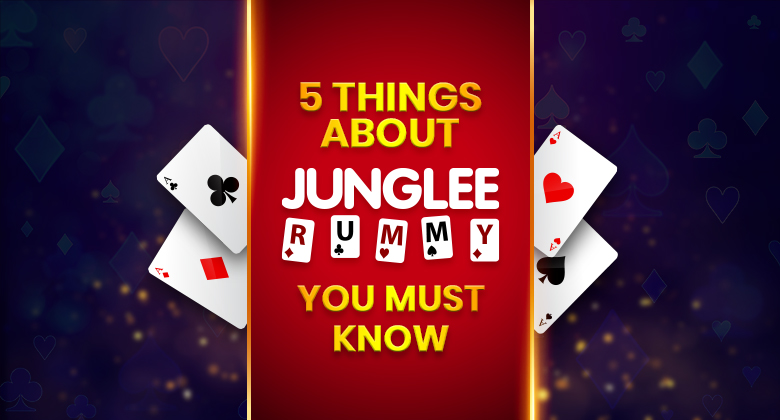 5 Things About Junglee Rummy You Must Know