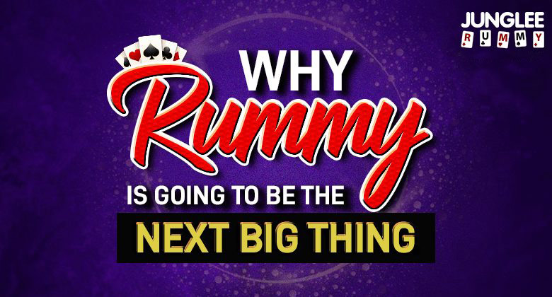 Rummy Will Be next big thing