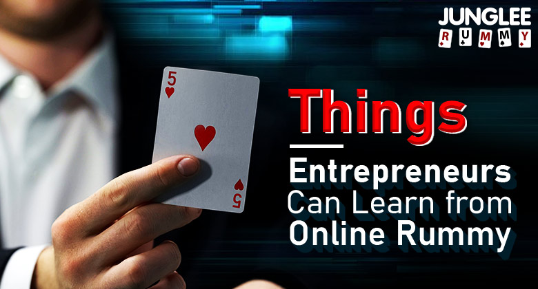 Entrepreneurial Skills You Can Learn Playing Online Rummy