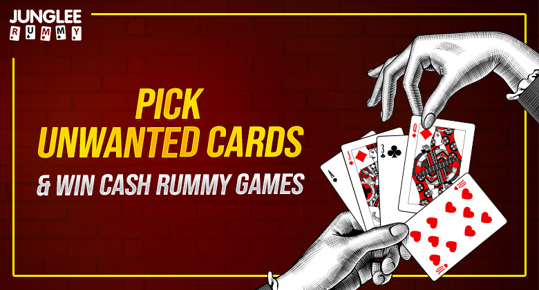 Pick unwanted card in rummy