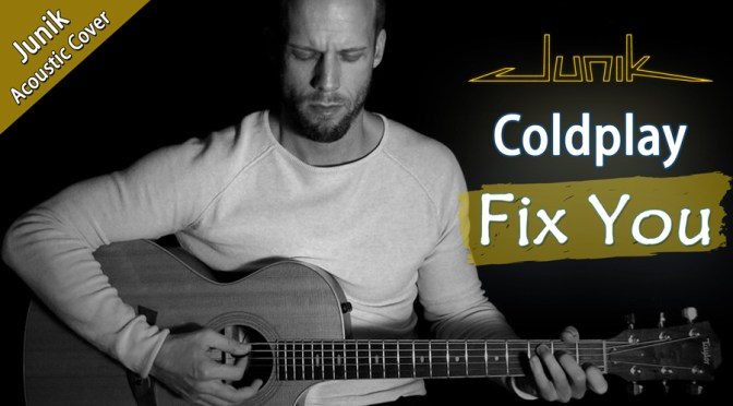 Neues YT-Cover :: Coldplay • Fix You