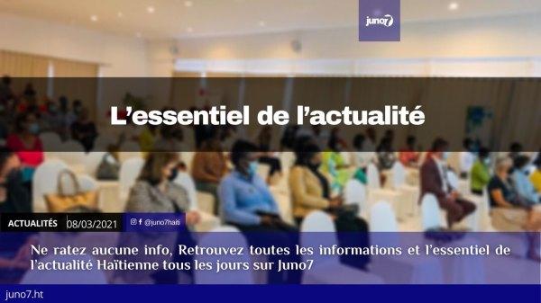 Haiti: L'essentiel de l'actualité du lundi 8 mars 2021