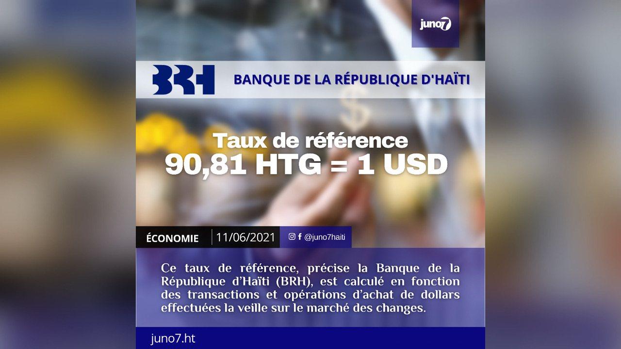 , Le taux de référence calculé par la BRH pour ce vendredi 11 juin 2021