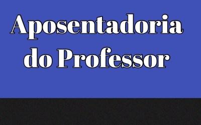 No dia Professor, conheça as regras para sua Aposentadoria
