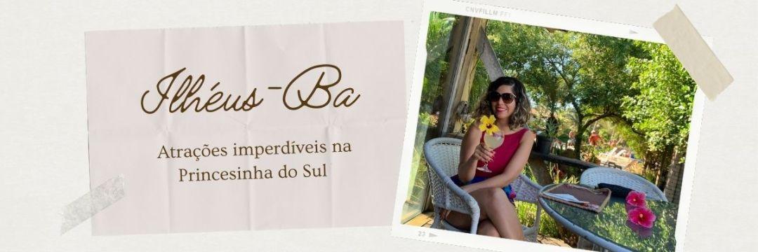 Ilhéus - Bahia - Atrações imperdíveis na Princesinha do Sul