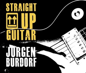 Cover Art Straight Up Guitar - Jurgen Burdorf - Design: Jelle Amersfoort - Photo: Jaime Korbee