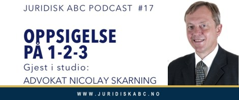 Oppsigelse på 1-2-3 – Podcast med advokat Nicolay Skarning