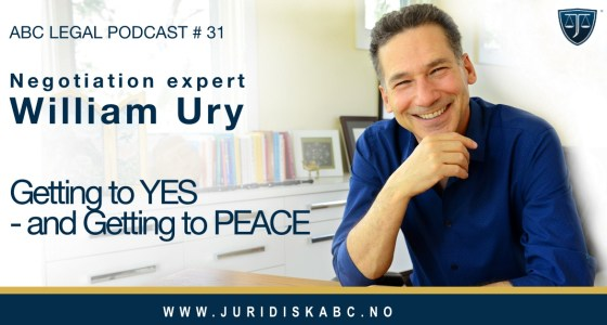 William Ury: Getting to YES – and Getting to PEACE