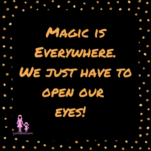 magic is everywhere open your eyes