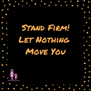 corinthians 15:58 stand firm let nothing move you
