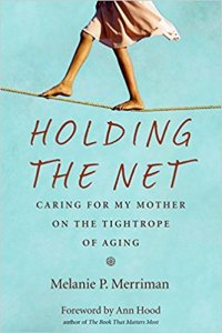 holding the net, aging parents, book review