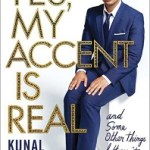 Review: Yes, My Accent Is Real by Kunal Nayyar