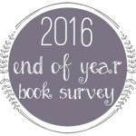 End of Year Book Survey + Giveaway 2016