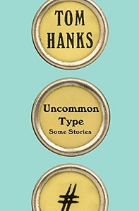 Review: Uncommon Type: Some Stories by Tom Hanks