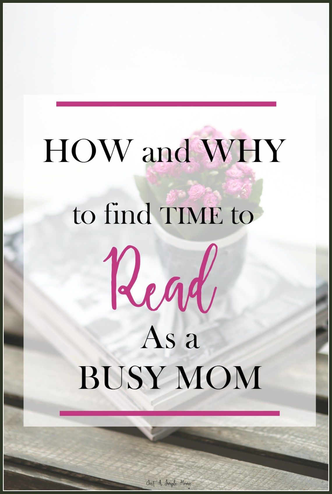 How to Find Time to Read as a Busy Mom - Just A Simple Home
