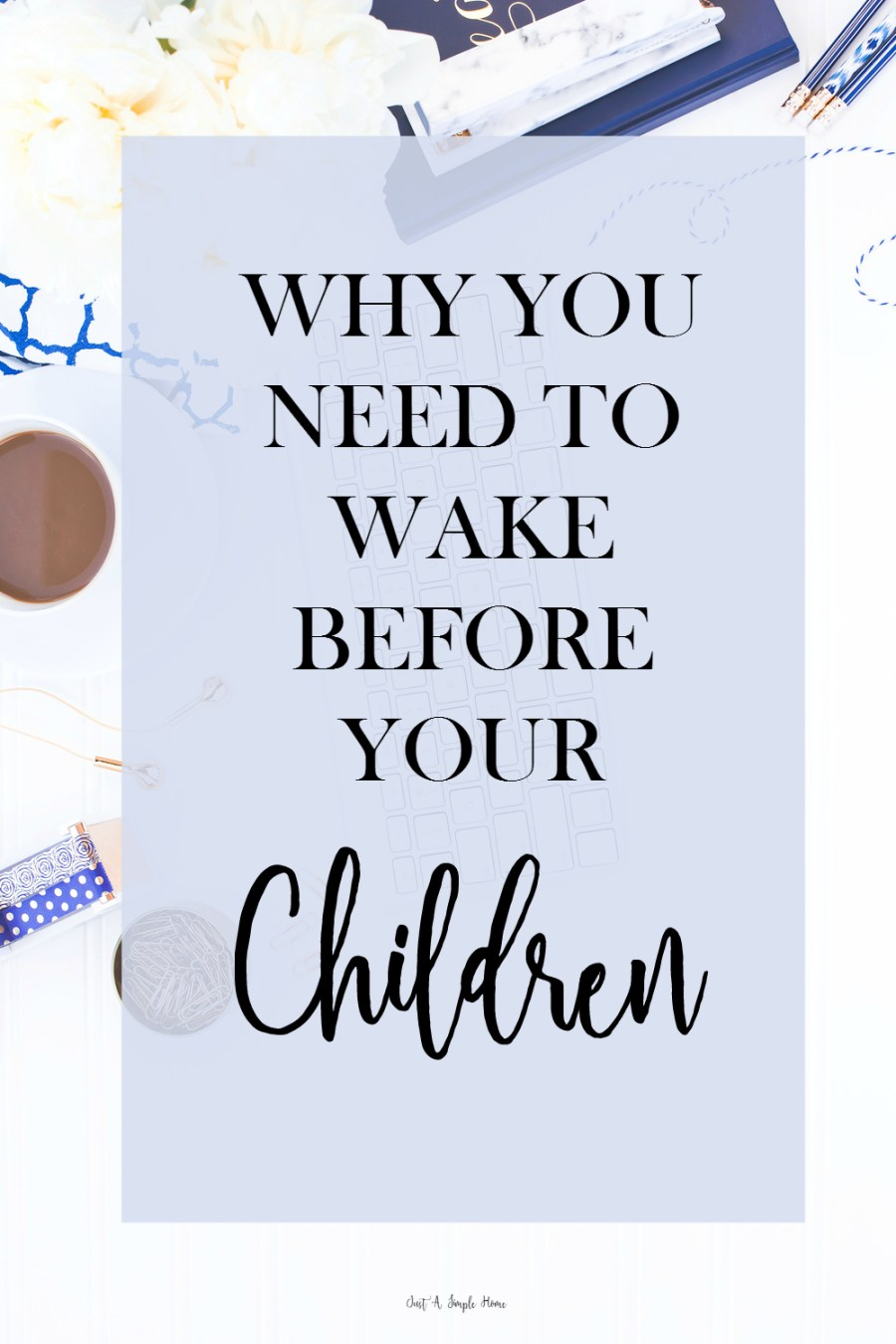 Why You Need to Wake Before Your Children JSH