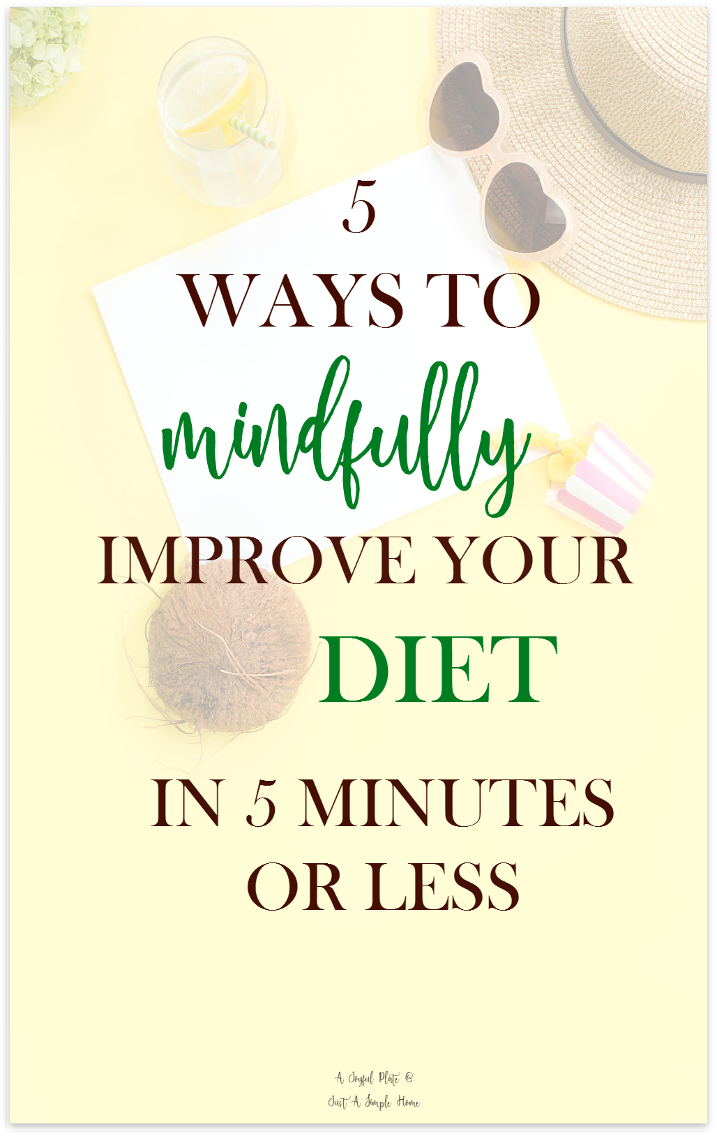 5 Ways to Mindfully Improve Your Diet in 5 Minutes JSH