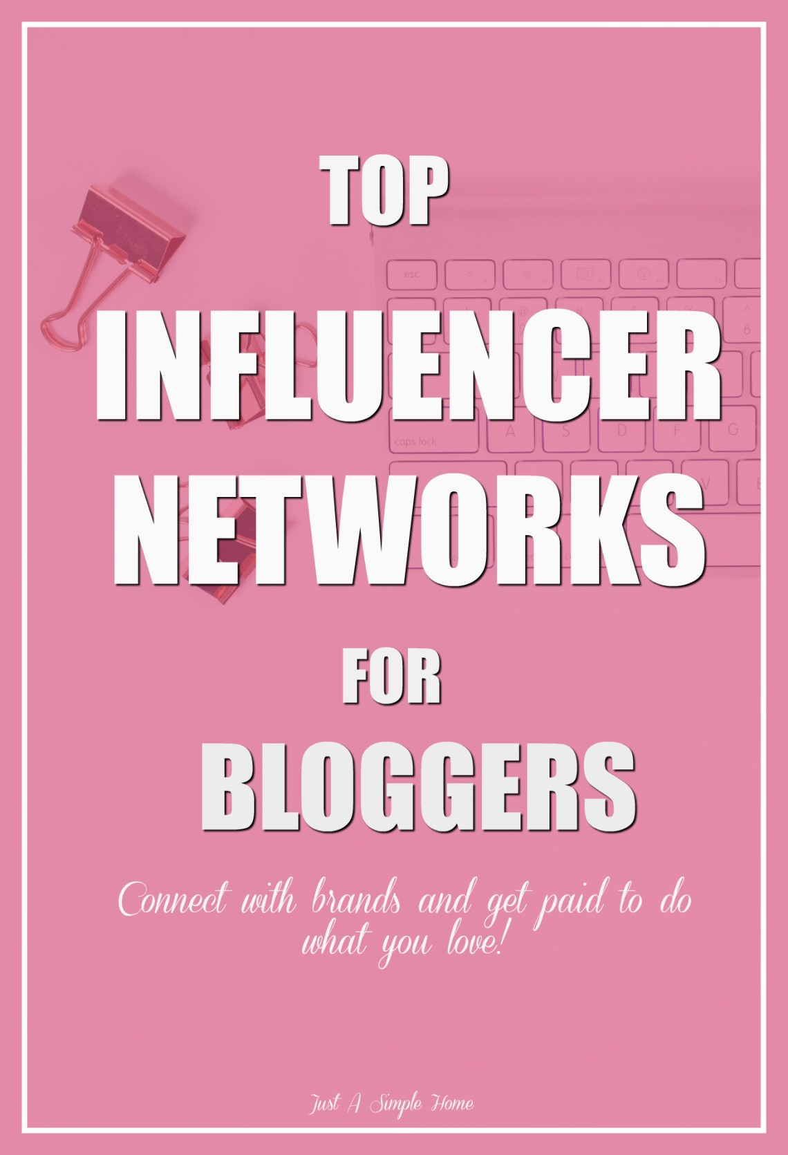 Looking to make blogging a full time job? Join Influencer Networks and get paid to do what you love! This is a list of the Top Influencer Networks to join as a Blogger.