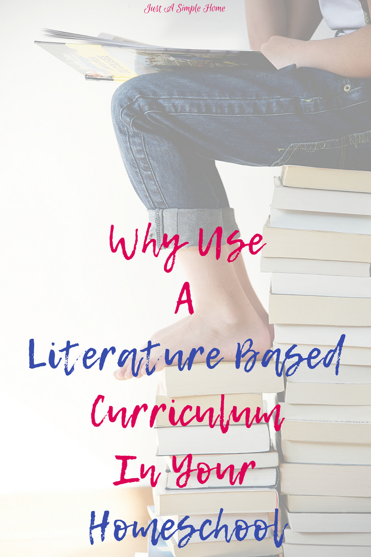 Why We Love Using a Literature Based Curriculum in Our Homeschool. #homeschool #homeschooltips #homeschooling #curriculum