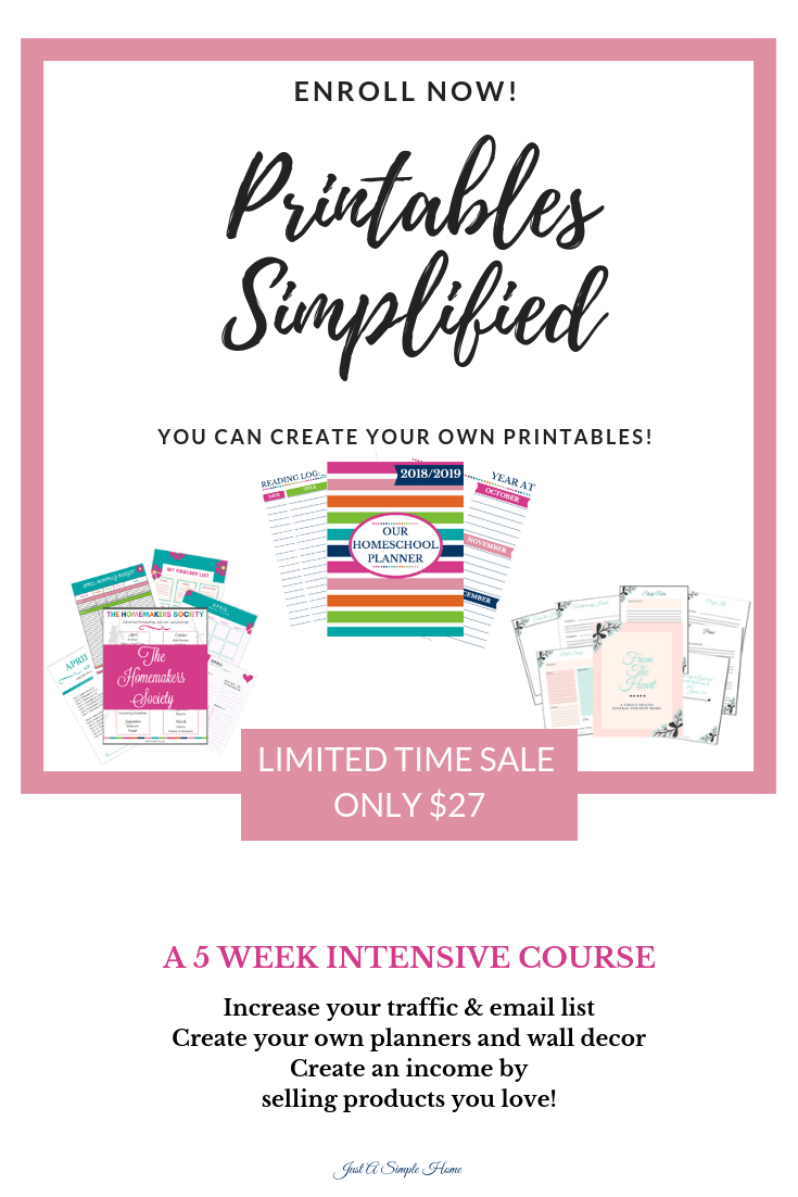 Enrollment is open for Printables Simplified - a 5 week intensive course to help you learn how create your own printables! Whether you want to create printables to add income to your family, use for your homeschool, or to increase your business, you will learn all that and more in this course! You will be creating in no time! #homeschool #bloggingtips #printables #howtocreateprintables