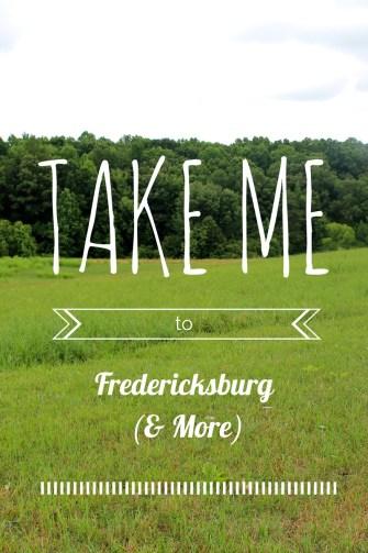 take me to fredericksburg